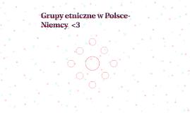 Grupy etniczne w Polsce-Niemcy  ♥