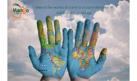 One of the secrets of travel is to carry the spirit of child