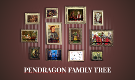 PENDRAGON FAMILY TREE