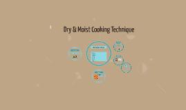 Dry & Moist Cooking Technique