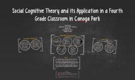 Social Cognitive Theory and it's Application in a 4th Grade