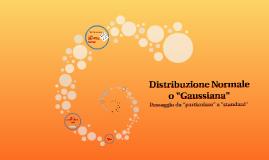 "Distribuzione Normale o ""Gaussiana"""
