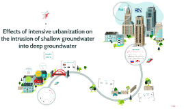 Effects of intensive urbanization on the intrusion of shallo