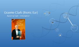 Graeme Clark (Bionic Ear)