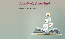 London´s Burning!