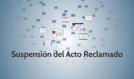 Copy of Suspensión del Acto Reclamado