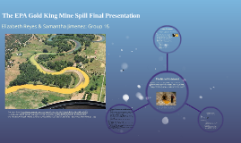 The EPA King Gold Mine Spill Final Presentation