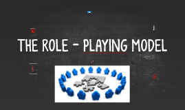 THE ROLE- PLAYING MODEL