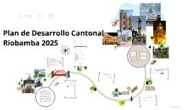 Copy of PLAN ESTRATÉGICO DE DESARROLLO CANTONAL DE RIOBAMBA 2025