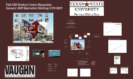 TxSt LBJ Student Center Expansion Feb '19 Exec Meeting 3.19.19