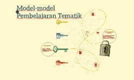 Copy of Model-model Pembelajaran Tematik
