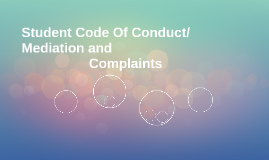 Student Conduct/ Mdiation and Complaints