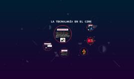 LA TECNOLOGÍA EN EL CINE