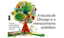 A escola de Chicago e o interacionismo simbólico
