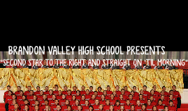 BRANDON VALLEY HIGH SCHOOL PRESENTS