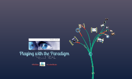 Copy of Playing with the Paradigm