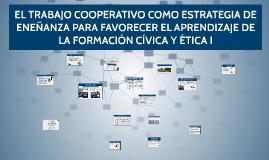 Copy of EL TRABAJO COOPERATIVO COMO ESTRATEGIA DE ENEÑANZA PARA FAVO