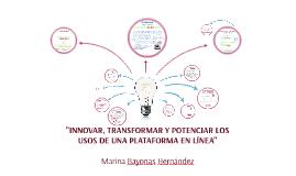 INNOVAR, TRANSFORMAR Y POTENCIAR LOS USOS DE UNA PLATAFORMA EN LÍNEA