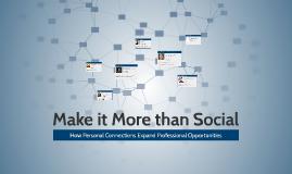 Make it More Than Social