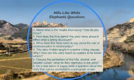 Hills Like White Elephants Questions