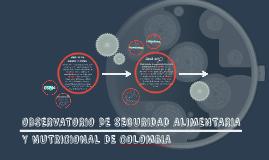 OBSERVATORIO DE SEGURIDAD ALIMENTARIA Y NUTRICIONAL DE COLOM
