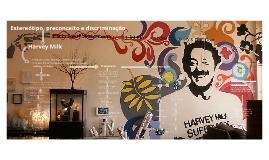 Estereótipo, preconceito e discriminação - Harvey Milk