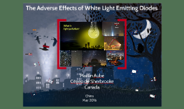 The adverse effects of white light emitting diodes
