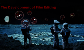The Development of Film Editing