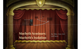 Macbeth Seminars: Macbeth's Isolation