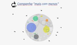 CAMAPANHA + COM MENOS