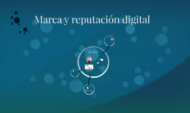 Marca y reputación digital