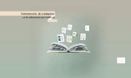 Copy of Instrumentos  de evaluacion en la educacion parvularia