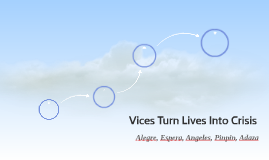 Vices Turn Lives Into Crisis