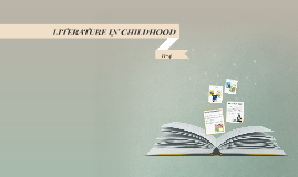 LITERATURE IN CHILDHOOD