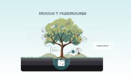 Copy of INDICIOS Y PRESUNCIONES