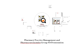 Pharmacy Practice Management and Pharmacoeconomics Group #14