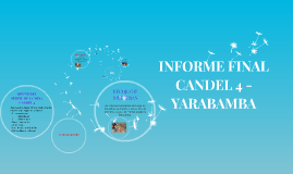 INFORME FINAL CANDEL 4 -YARABAMBA