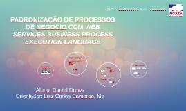 Copy of PADRONIZAÇÃO DE PROCESSOS DE NEGÓCIO COM WEB SERVICES BUSINE