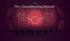 GROUNDBREAKING MUSICALS