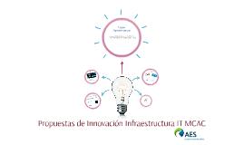 Propuestas de Innovación Infraestructura IT MCAC