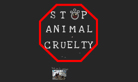 Copy of Copy of Animal Cruelty