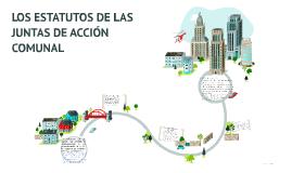 LOS ESTATUTOS DE LAS JUNTAS DE ACCIÓN COMUNAL