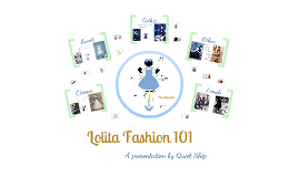 Copy of Lolita Fashion 101