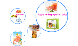 apple with grapefruit juice