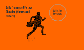 Copy of Skills Training and Further Education (Masters and Doctorate)