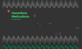 Copy of Hazardous Medications
