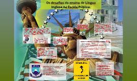 Os desafios do ensino de Língua Inglesa na escola pública.