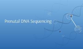 Copy of Prenatal DNA Sequencing