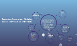 Building and Protecting an IP Portfolio