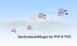 Samfundsudviklingen fra 1918 til 1930